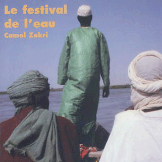 Camel Zekri - Le festival de l'eau
